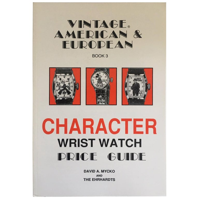 Vintage America & European Character Wrist Watch Price Guide BOOK 3 For Sale