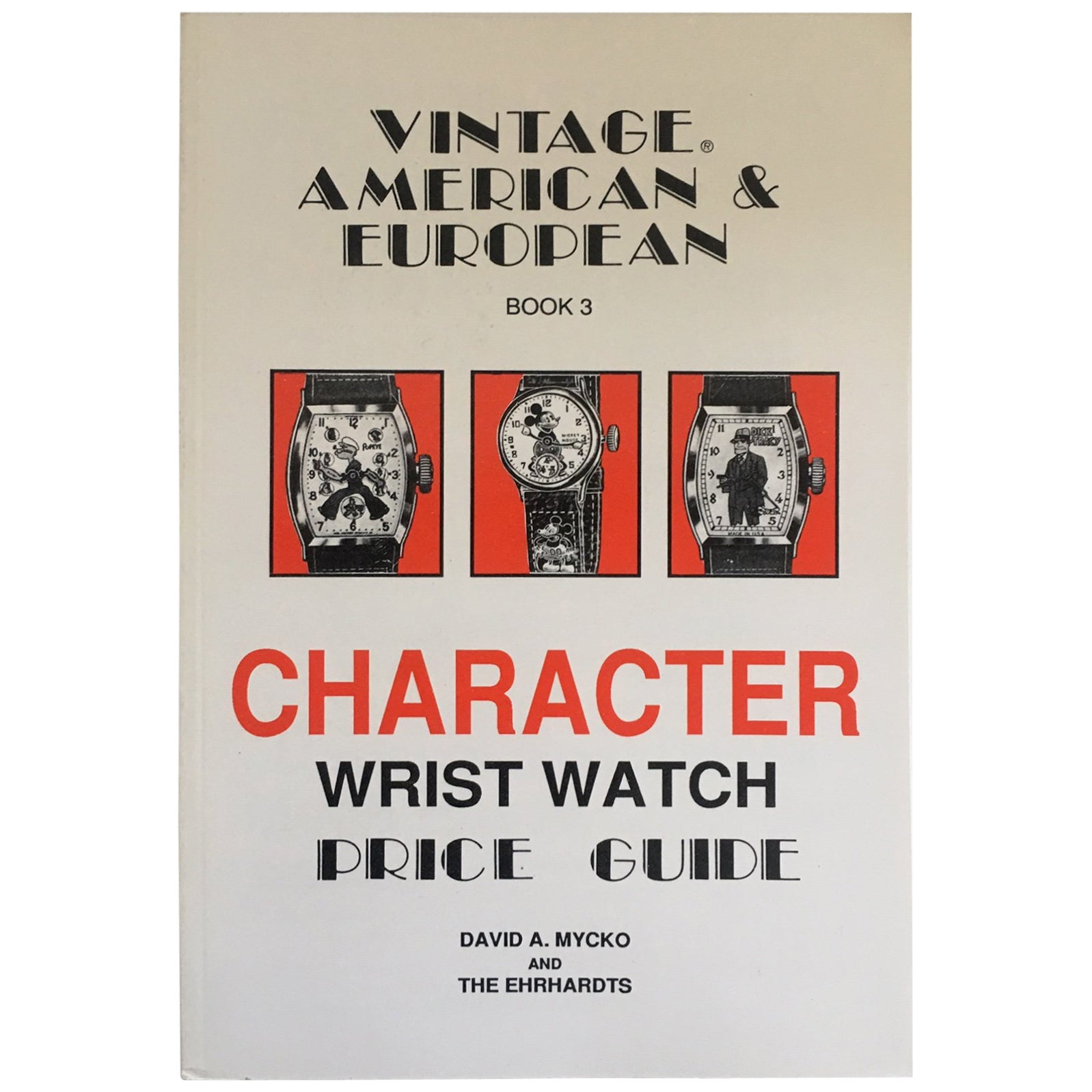 Vintage America & European Character Wrist Watch Price Guide BOOK 3