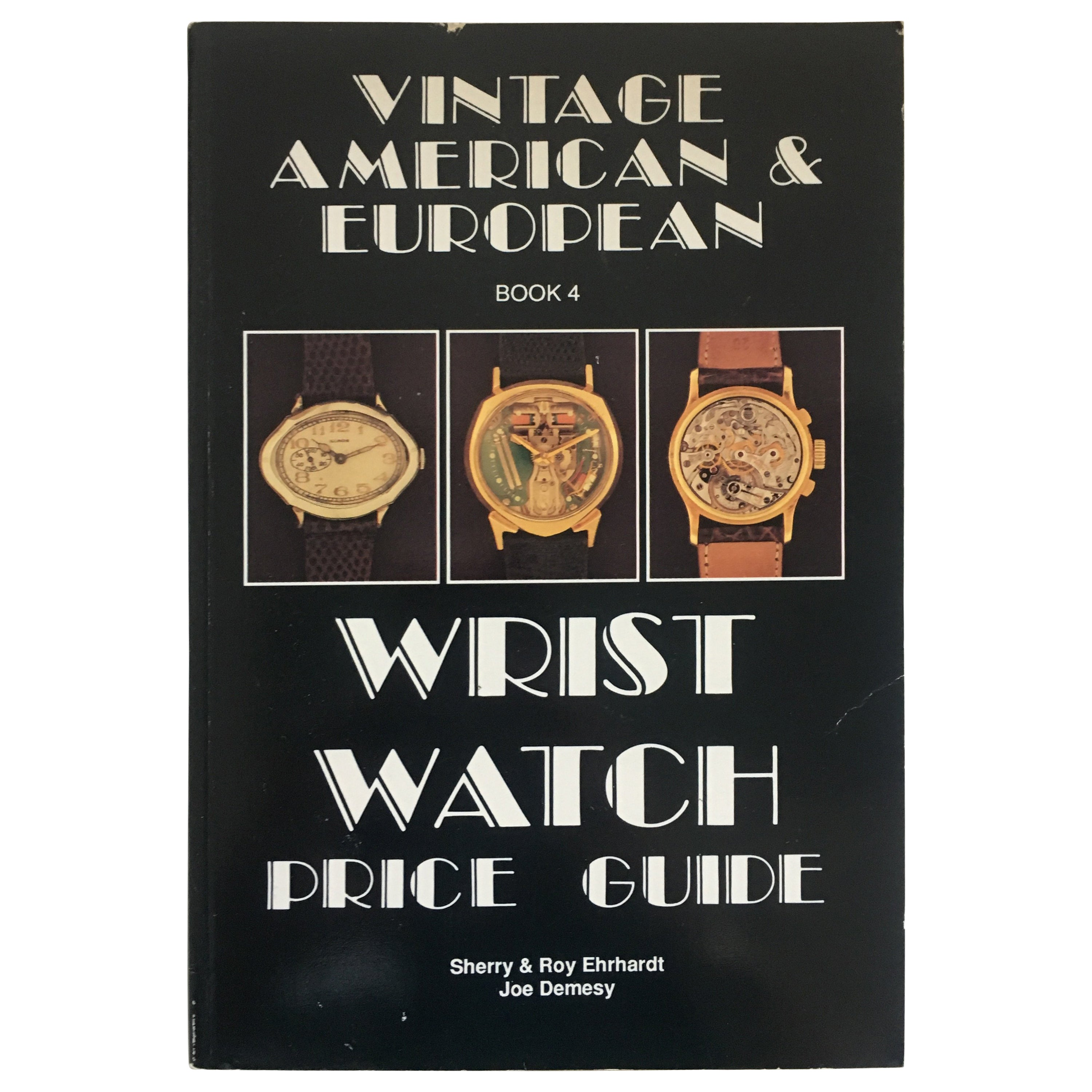VOLUME 4: Vintage American & European Wrist Watch Price Guide Published in 1989
