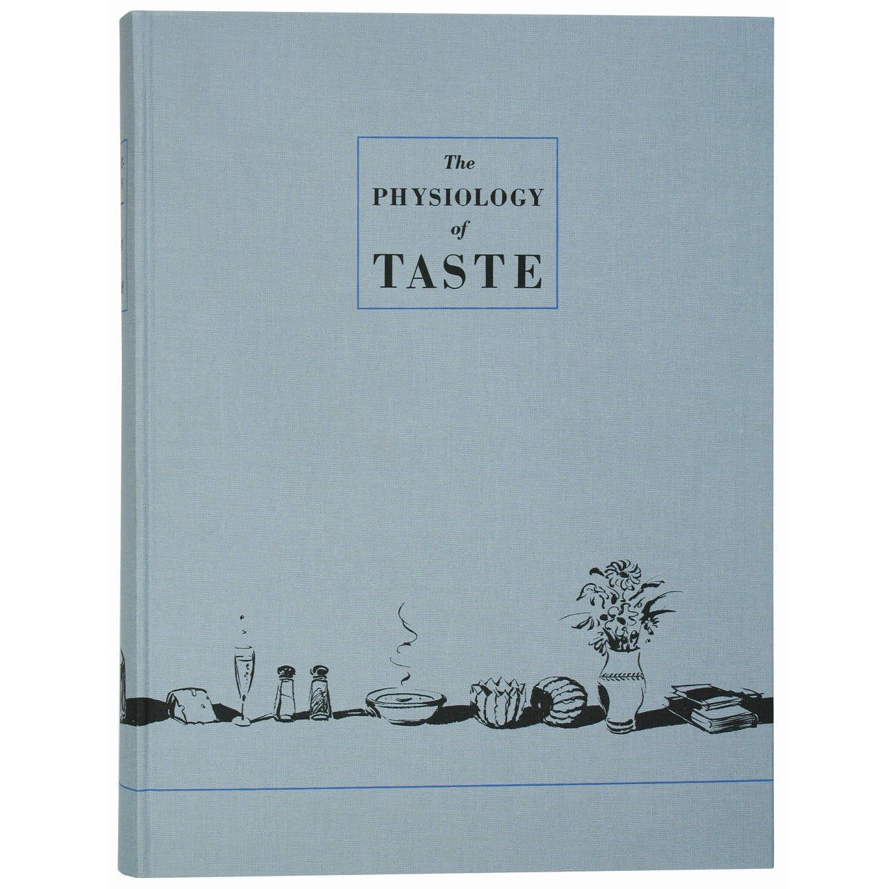 Physiology of Taste Savarin Quot The Physiology of Taste Quot