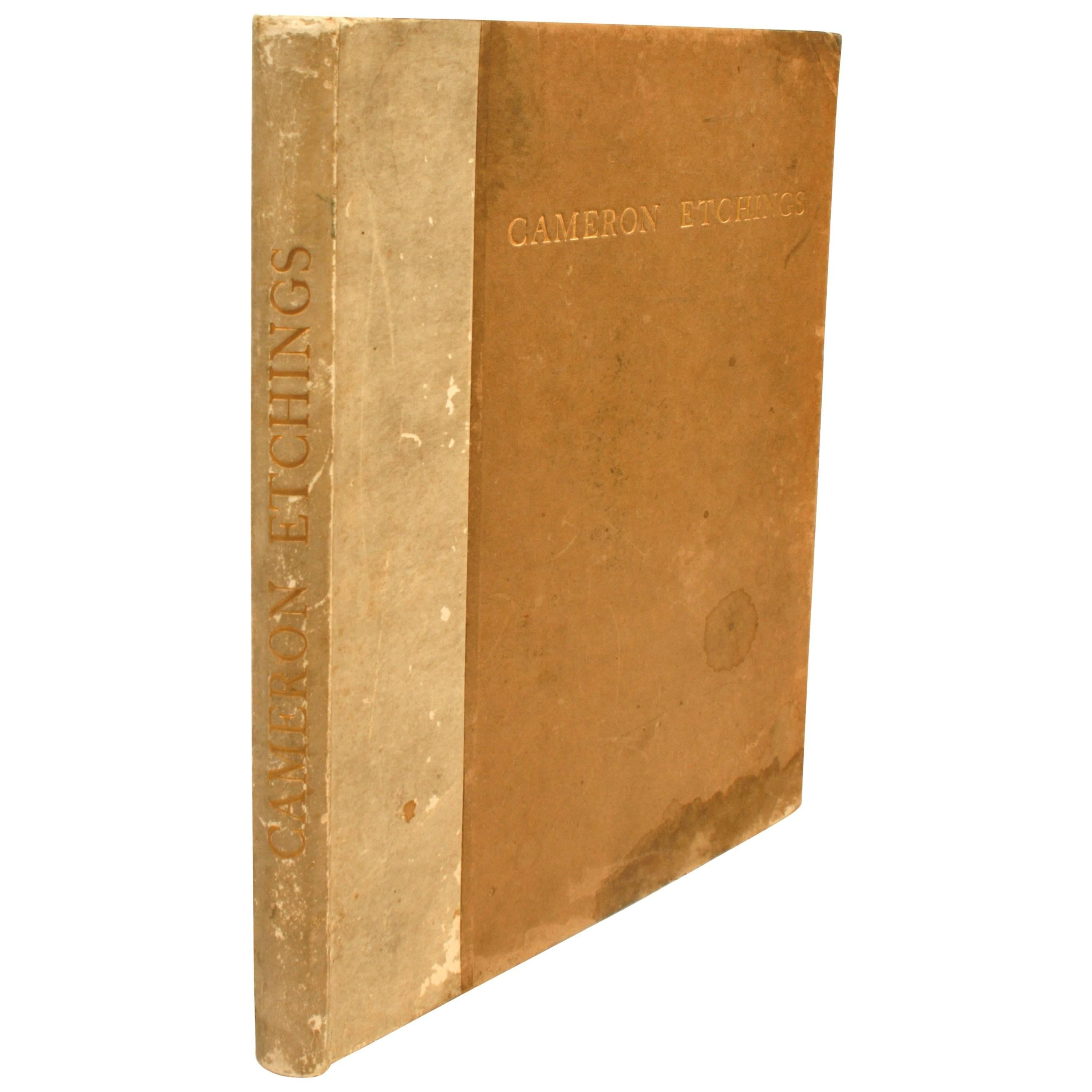 Etchings of D.Y. Cameron and a Catalogue of His Etched Work First Edition