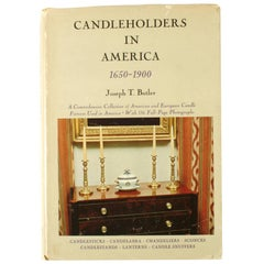Candleholders in America by Joseph T. Butler 1650-1900, 1st Edition