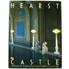 Hearst Castle, a Biography of a Country House by Victoria Kastner