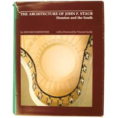 Architecture of John F. Staub, Houston and the South by Howard Barnstone