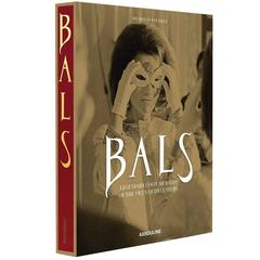 BALS, Legendary Costume Balls of the 20th Century
