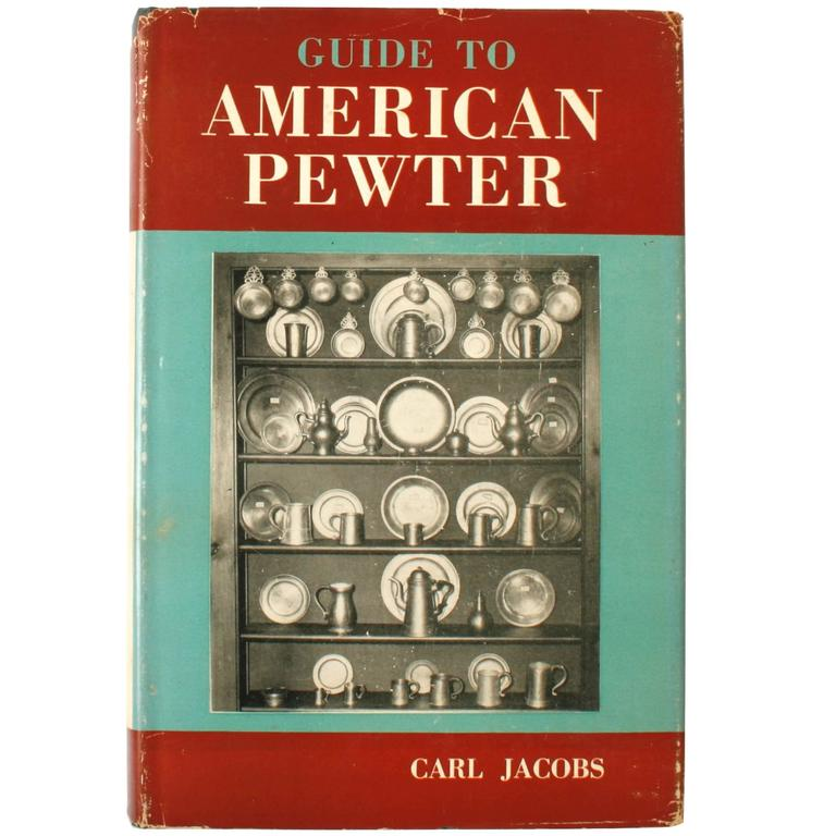 """""""Guide to American Pewter"""" Book by Carl Jacobs, First Edition"""