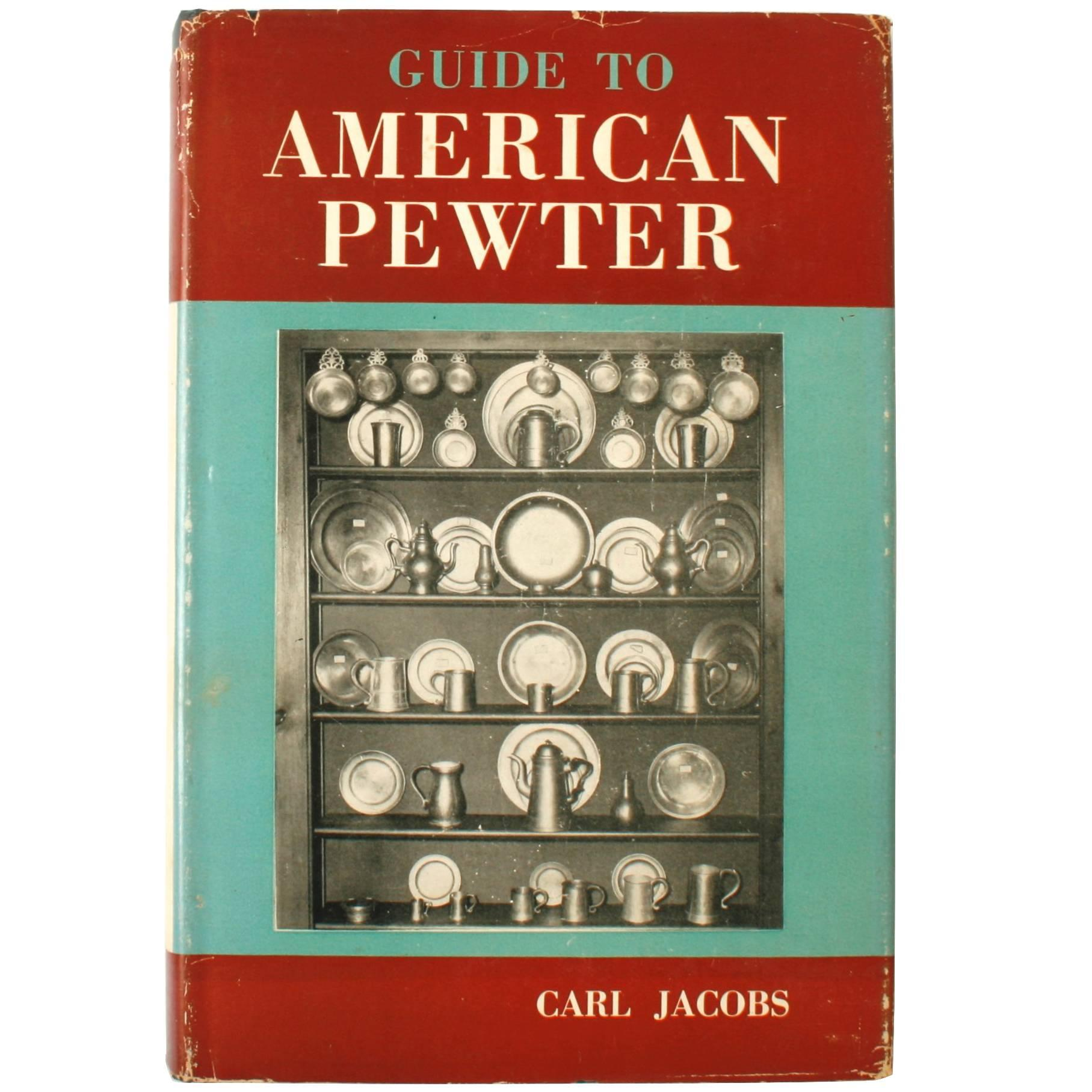 Guide to American Pewter by Carl Jacobs, First Edition