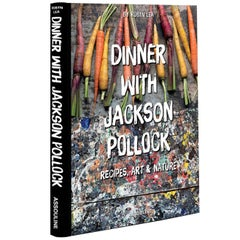 """Dinner with Jackson Pollock: Recipes, Art and Nature"" Book"