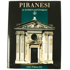 Piranesi as Architect and Designer by John Wilton-Ely, First Edition