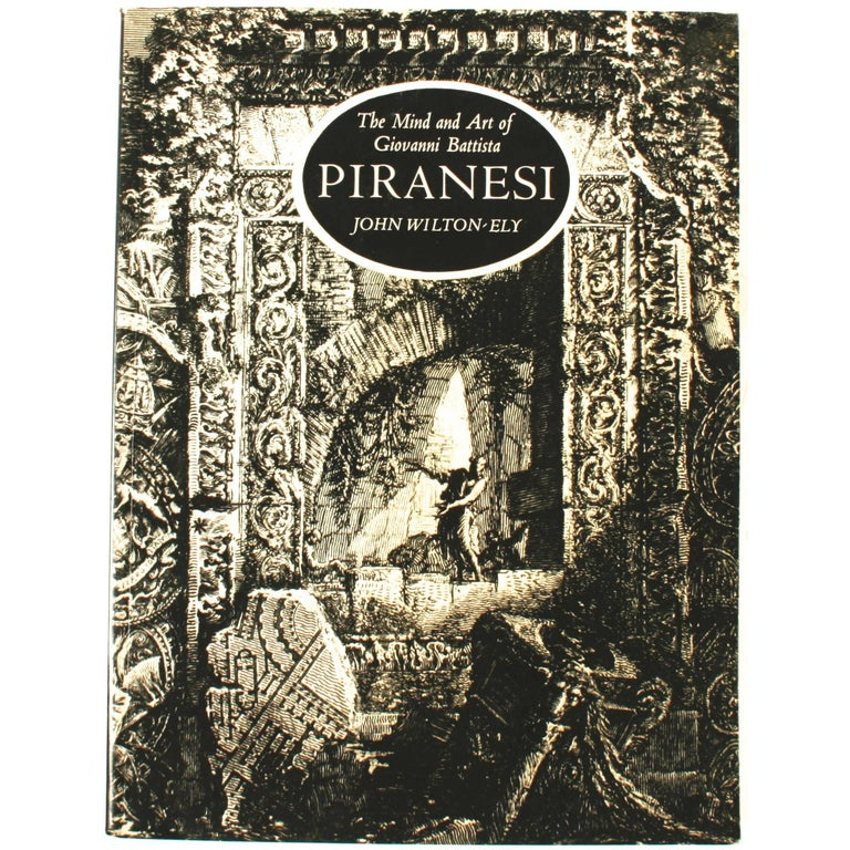 """""""The Mind and Art of Giovanni Piranesi"""" Book by John Wilton-Ely, First Edition For Sale"""