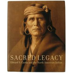 """Sacred Legacy: Edward S. Curtis And The North American Indian,"" First Edition"