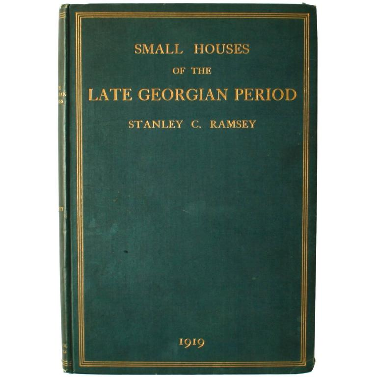 Small Houses of the Late Georgian Period by Stanley C. Ramsey, First Edition