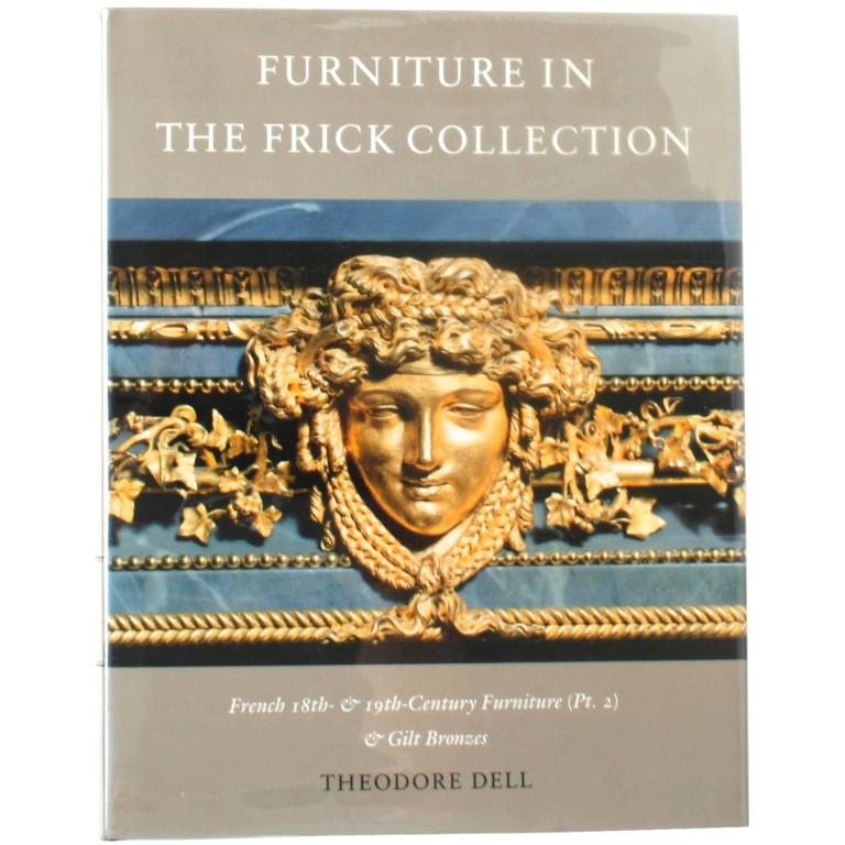 Furniture in The Frick Collection by Theodore Dell, 1st Edition For Sale