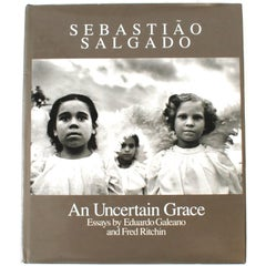 Uncertain Grace by Sebastião Salgado 1st Ed