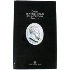 """""""Calchi di Intagli e Cammei della Collezione Paoletti"""" First Edition Book"""