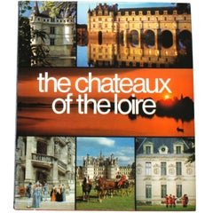 The Chateaux of the Loire by Armand Lanoux, First Edition