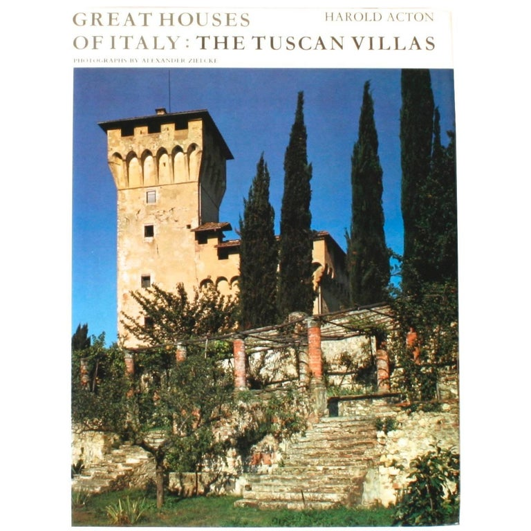 Great Houses of Italy The Tuscan Villas by Harold Acton, First Edition