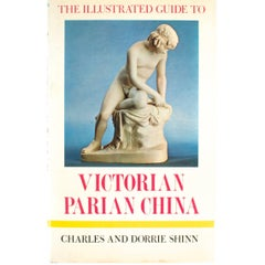The Illustrated Guide to Victorian Parian China, First Edition