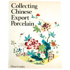 Collecting Chinese Export Porcelain, First Edition