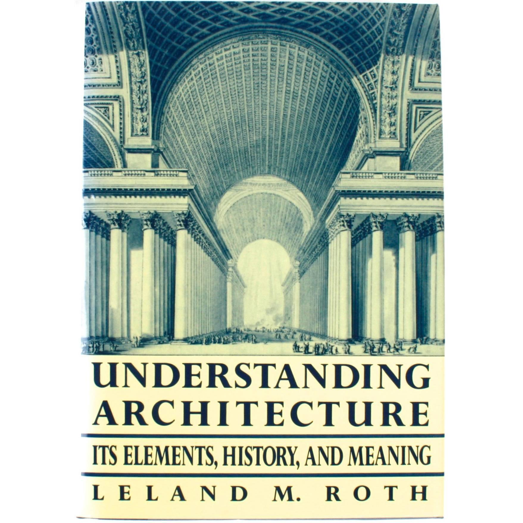 Understanding Architecture, It's Elements, History and Meaning, First Edition