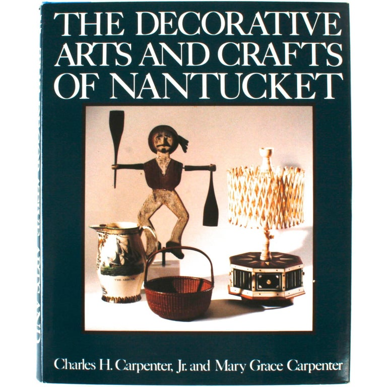 """The Decorative Arts and Crafts of Nantucket,"" First Edition Book"
