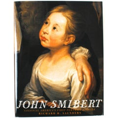 John Smibert Colonial America's First Portrait Artist, First Edition