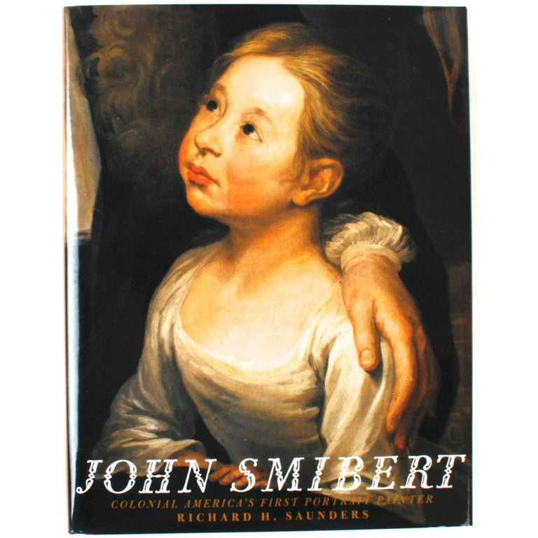 John Smibert Colonial America's First Portrait Artist, First Edition For Sale