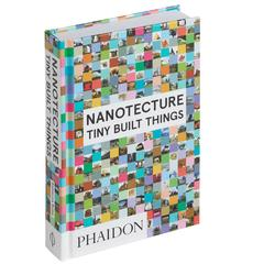Nanotecture: Tiny Built Things Book