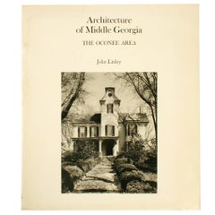 Architecture of Middle Georgia, The Oconee Area, by John Linley, 1st Ed