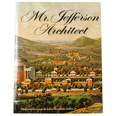 Mr. Jefferson Architecture, 1st Edition, Inscribed by the Author