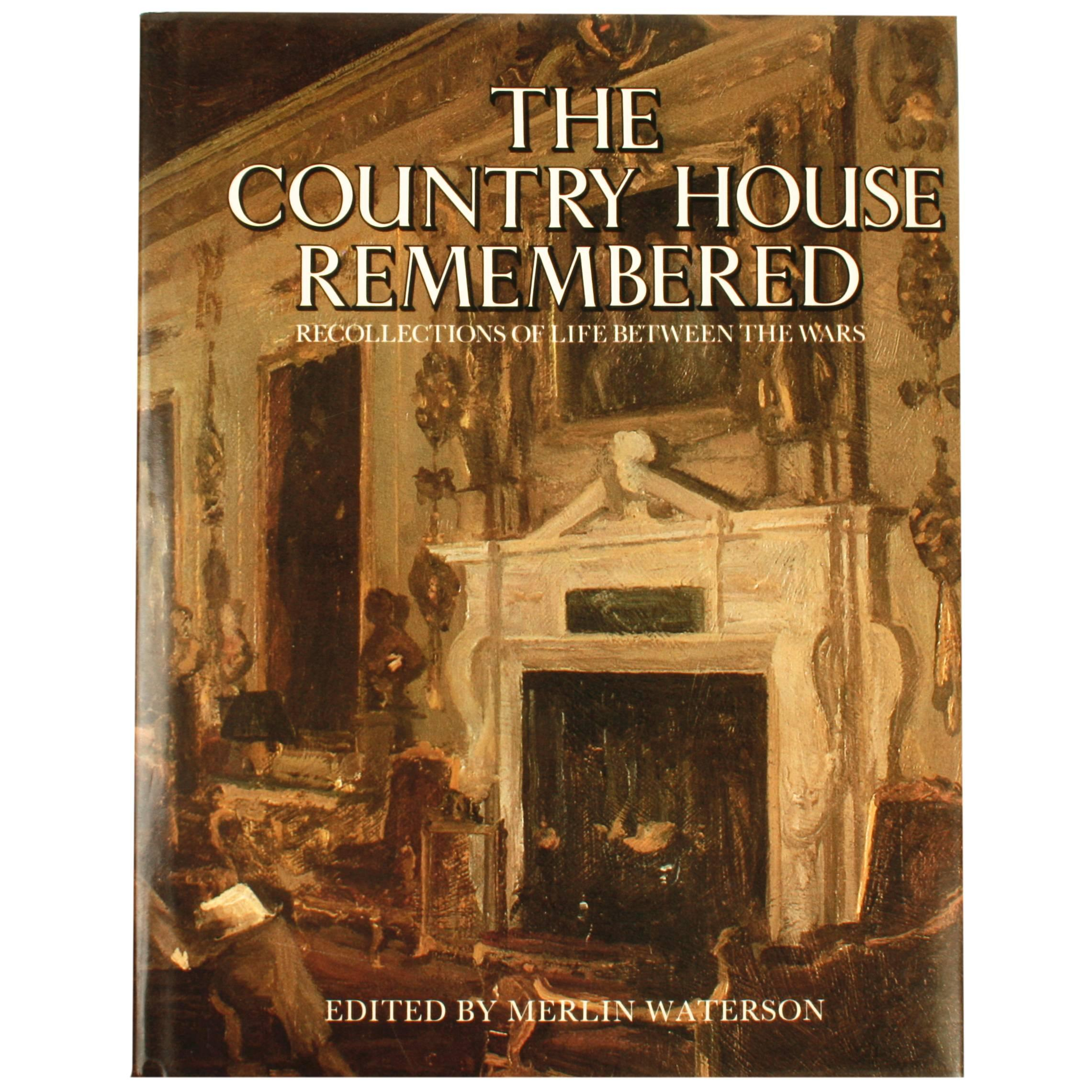Country House Remembered, Recollections of Life Between the Wars, 1st Ed
