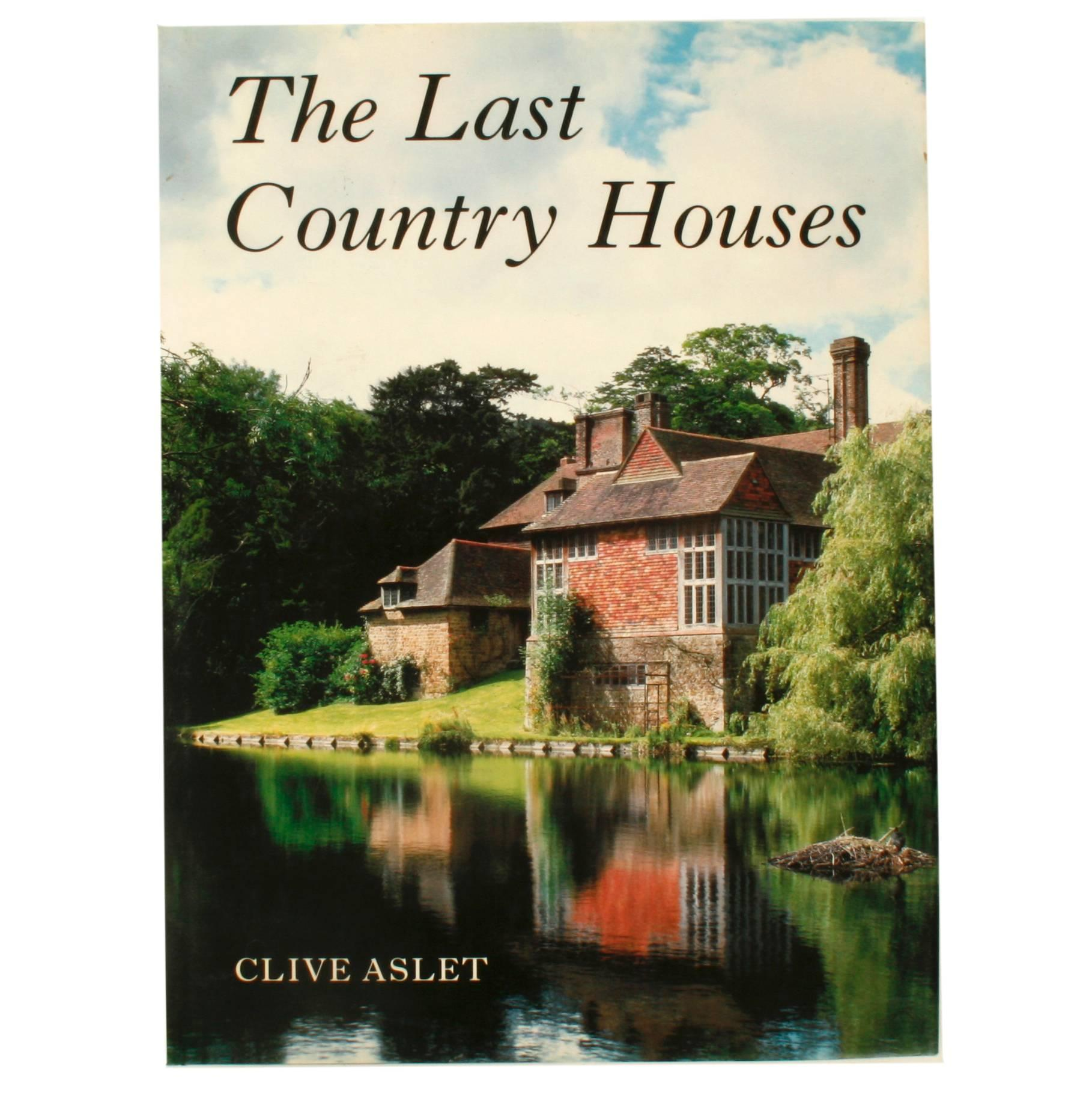The Last Country Houses by Clive Aslet, 1st Ed