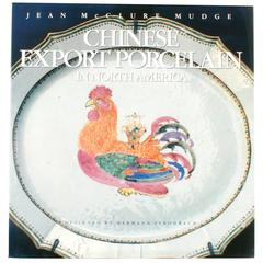 Chinese Export Porcelain in North America by Jean McClure Mudge, First Edition