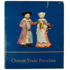 Chinese Trade Porcelain, First Edition by Michel Beurdeley