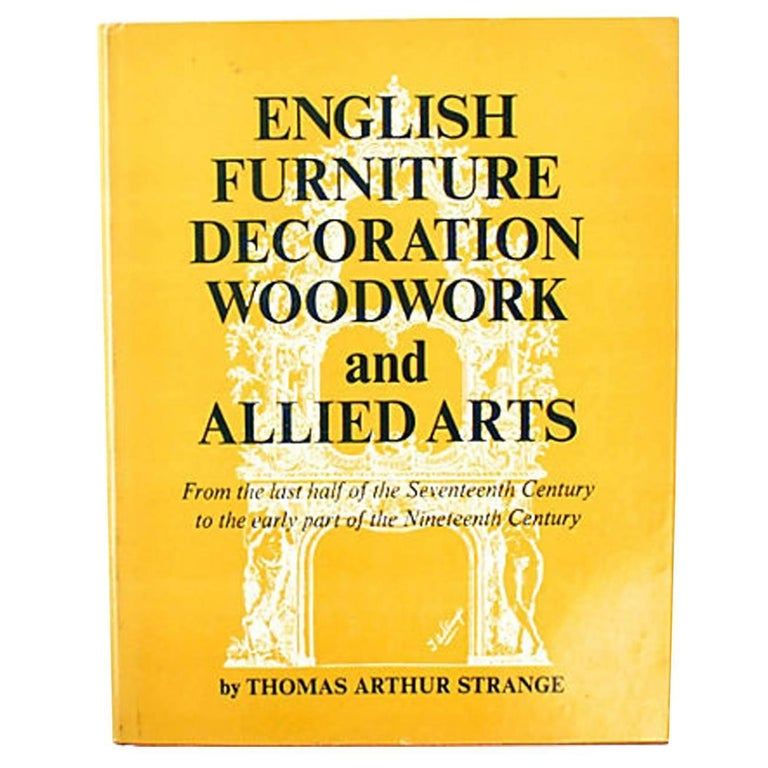 English Furniture Decoration and Allied Arts by Thomas Strange, 1st Ed For Sale