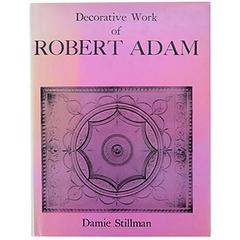 """Decorative Work of Robert Adam"" Book by Damie Stillman, First Edition"
