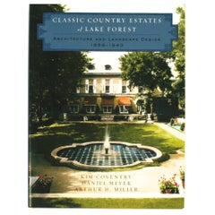Classic Country Estates of Lake Forest, 1856-1940, First Edition