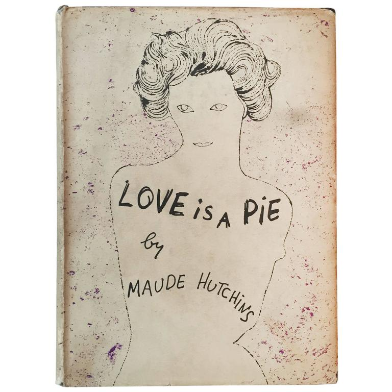 """Maude Hutchins """"Love Is a Pie,"""" 1952 'Early Andy Warhol Dust Jacket Design' For Sale"""