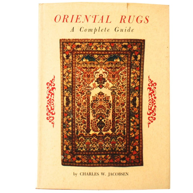 Oriental Rugs, a Complete Guide by Charles W. Jacobsen, Signed First Edition For Sale
