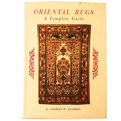 Oriental Rugs, a Complete Guide by Charles W. Jacobsen, Signed First Edition