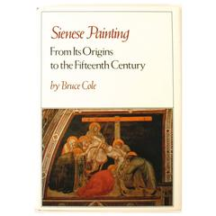 Sienese Painting, From Its Origins to the Fifteenth Century, First Edition Book