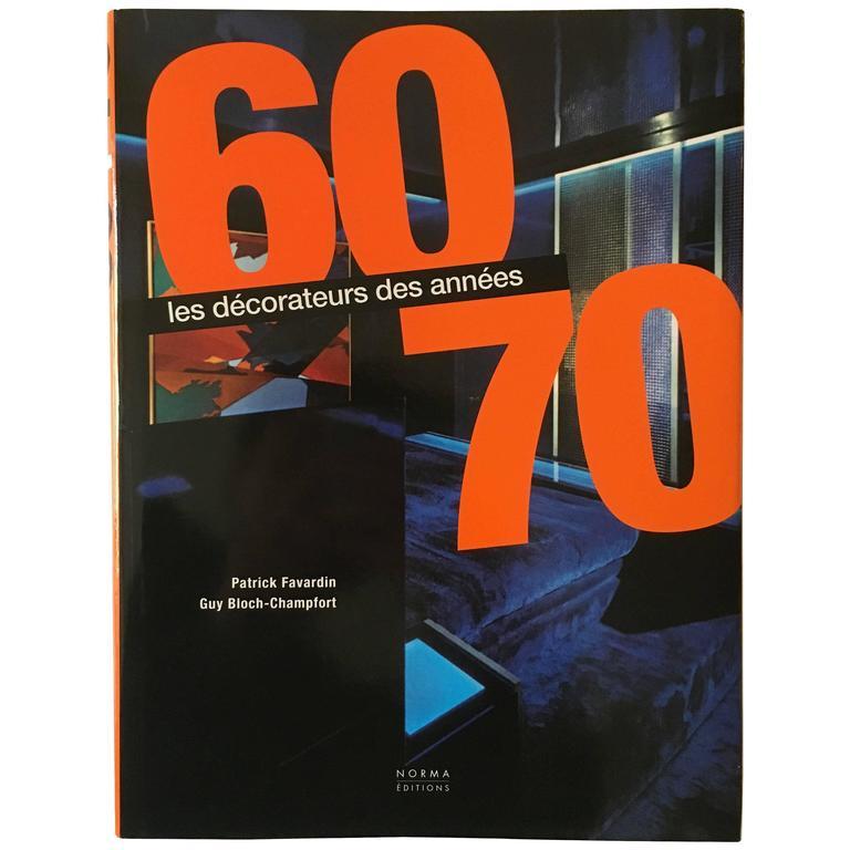 Les Décorateurs des Années 60-70 –Patrick Favardin & Guy Bloch-Champfort