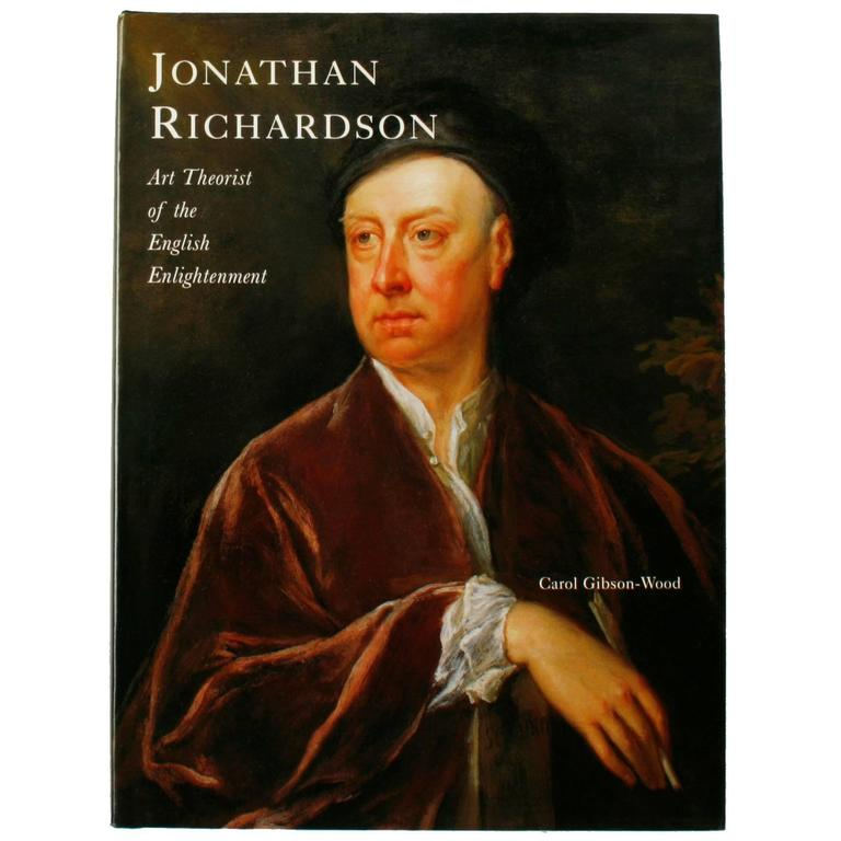 Jonathan Richardson: Art Theorist of the English Enlightenment First Edition