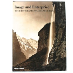 Image and Enterprise: The Photography of Adolphe Braun, 1st Ed