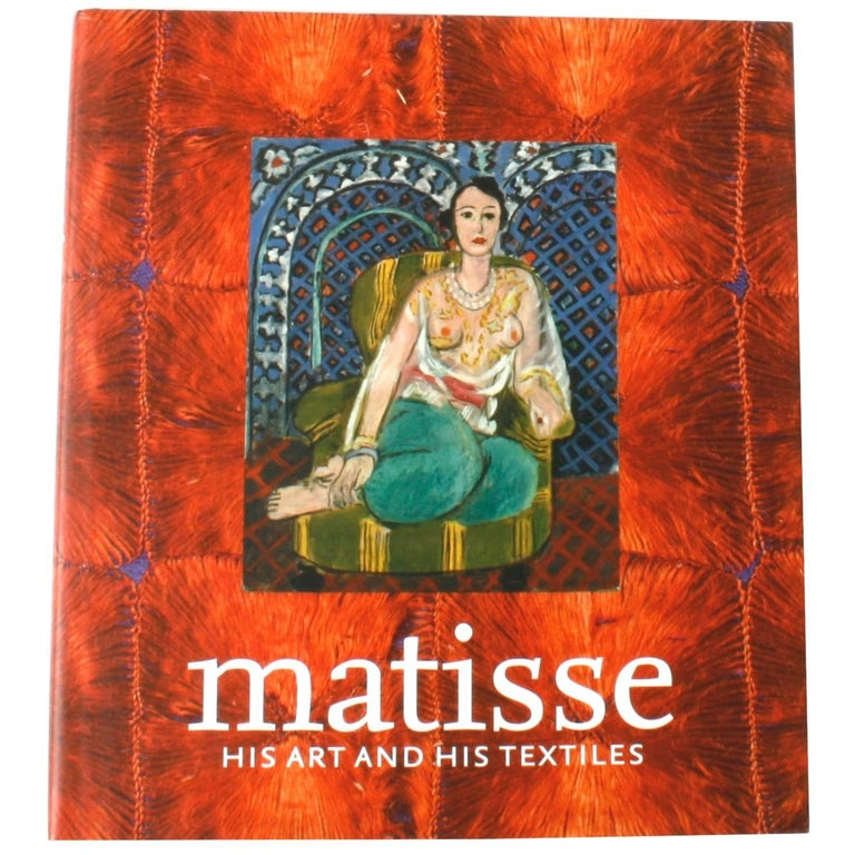 """""""Matisse His Art and His Textiles,"""" First Edition Book"""