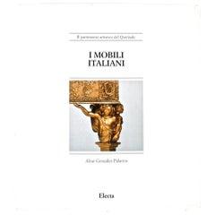 """I Mobili Italiani"" Book by Alvar Gonzalez-Palacios, First Edition"