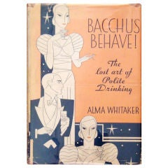 """Rare Signed """"Bacchus Behave: The Lost Art of Polite Drinking"""" Book"""