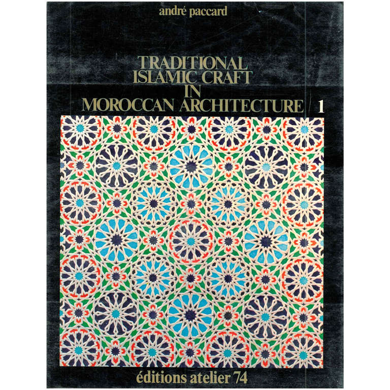 traditional islamic craft in moroccan architecture by andre paccard