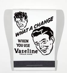 What a Change! Vaseline