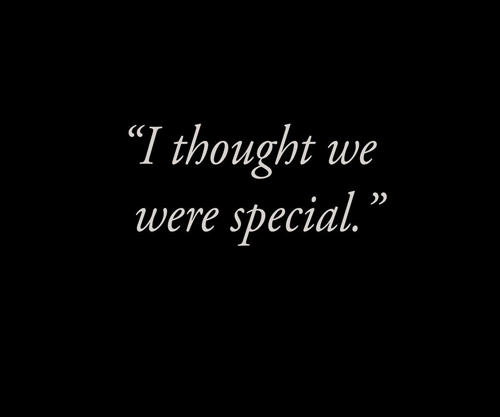 I Thought We Were Special